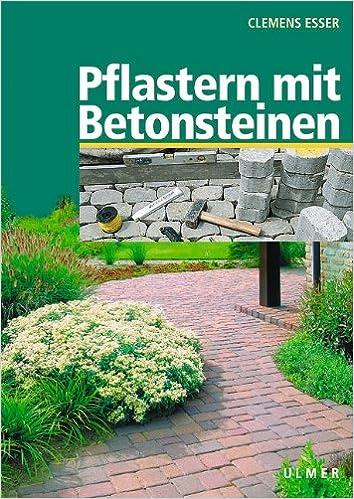pflastern mit betonsteinen clemens esser b cher. Black Bedroom Furniture Sets. Home Design Ideas