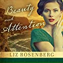 Beauty and Attention: A Novel Hörbuch von Liz Rosenberg Gesprochen von: Cassandra Campbell