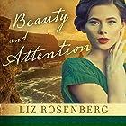 Beauty and Attention: A Novel Hörbuch von Liz Rosenberg Gesprochen von: Cassandra Campbell