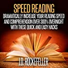Speed Reading: Dramatically Increase Your Reading Speed and Comprehension over 300% Overnight with These Quick and Easy Hacks Hörbuch von J.D. Rockefeller Gesprochen von: Patrick Conn