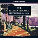 The Enchanted April (       UNABRIDGED) by Elizabeth von Arnim Narrated by Eleanor Bron