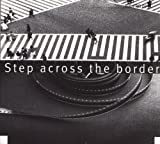 Step Across The Border by Fred Frith (2003-03-18)