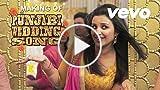 Punjabi Wedding Song Making - Parineeti | Hasee Toh...