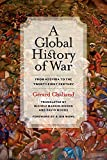 img - for A Global History of War: From Assyria to the Twenty-First Century book / textbook / text book