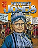 img - for Mother Jones: Labor Leader (Graphic Biographies) book / textbook / text book