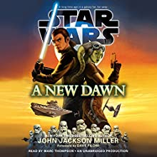 A New Dawn: Star Wars (       UNABRIDGED) by John Jackson Miller Narrated by Marc Thompson