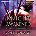 Knight Awakened: Circle of Seven, Book 1 (       UNABRIDGED) by Coreene Callahan Narrated by Suzan Crowley