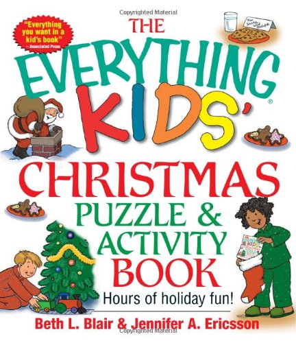 The Everything Kids' Christmas Puzzle And Activity Book: Mazes, Activities, And Puzzles for Hours of Holiday Fun (Everything Kids Series)