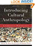 Introducing Cultural Anthropology: A...