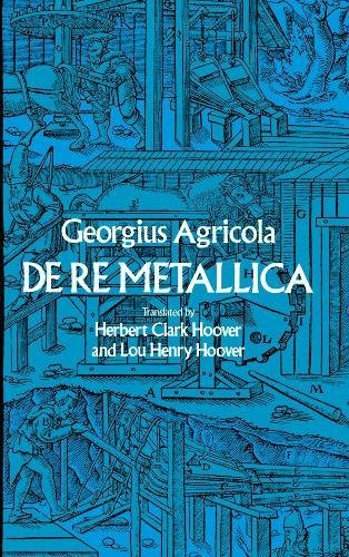 De Re Metallica (Dover Earth Science), Agricola, Georgius