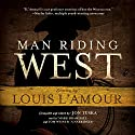 Man Riding West (       UNABRIDGED) by Jon Tuska, Louis L'Amour Narrated by Mark Bramhall, Tom Weiner