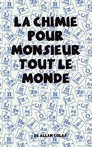 la-chimie-pour-monsieur-tout-le-monde-french-edition