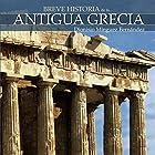 Breve historia de la Antigua Grecia (       UNABRIDGED) by Dionisio Mínguez Fernández Narrated by Duvier Cardona