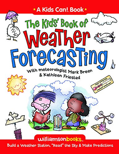 the-kids-book-of-weather-forecasting-williamson-kids-can-series