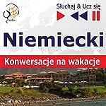 Konwersacje na wakacje - Niemiecki (Sluchaj & Ucz sie) | Dorota Guzik