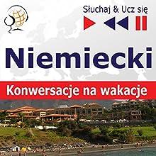 Konwersacje na wakacje - Niemiecki (Sluchaj & Ucz sie) Audiobook by Dorota Guzik Narrated by Doris Wilma, Martin Brand,  Maybe Theatre Company