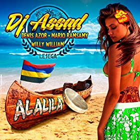 Alalila (Le sega) [Extended] (feat. Denis Azor, Mario Ramsamy, Willy William)