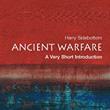 Ancient Warfare: A Very Short Introduction (       UNABRIDGED) by Harry Sidebottom Narrated by Sean Crisden