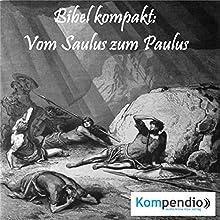 Bibel kompakt: Vom Saulus zum Paulus Hörbuch von Alessandro Dallmann Gesprochen von: Michael Freio Haas