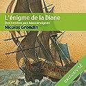 L'énigme de la Diane : Des Antilles aux Mascareignes | Livre audio Auteur(s) : Nicolas Grondin Narrateur(s) : Vincent de Bouard