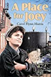 img - for A Place for Joey by Carol Flynn Harris (2001-08-01) book / textbook / text book