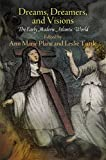 img - for Dreams, Dreamers, and Visions: The Early Modern Atlantic World book / textbook / text book