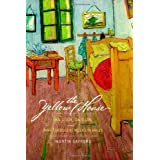 The Yellow House: Van Gogh, Gauguin, and Nine Turbulent Weeks in Arlesby Martin Gayford