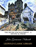 img - for The Divine enchantment : a mystical poem book / textbook / text book
