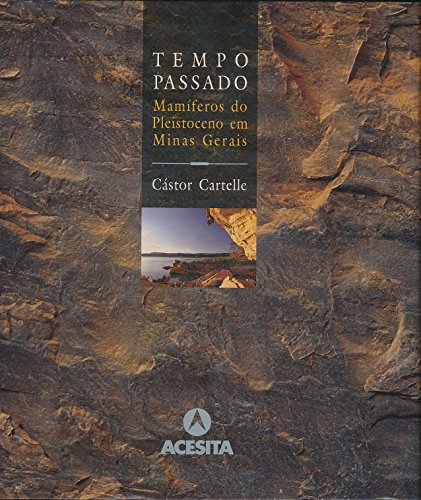 tempo-passado-mamiferos-do-pleistoceno-em-minas-gerais-portuguese-edition