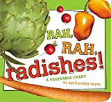 img - for Rah, Rah, Radishes!: A Vegetable Chant (Classic Board Books) book / textbook / text book