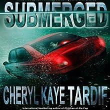 Submerged (       UNABRIDGED) by Cheryl Kaye Tardif Narrated by Paige McKinney