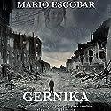 Gernika [Spanish Edition] Audiobook by Mario Escobar Narrated by Carlos Torres