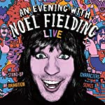 An Evening with Noel Fielding | Noel Fielding