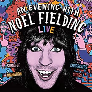 An Evening with Noel Fielding Performance