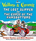 Wallace & Gromit the Lost Slipper and the Curse of the Ramsbottoms (Wallace & Gromit Comic Strip Books) (0340696567) by Davies, Tristan