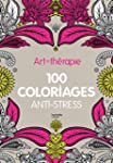 Art-th�rapie : 100 coloriages anti-st...