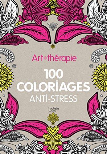 Art-thérapie : 100 coloriages anti-stress