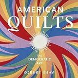 American Quilts: The Democratic Art