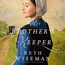 Her Brother's Keeper (       UNABRIDGED) by Beth Wiseman Narrated by Clifton Harris