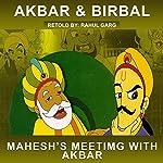 Akbar's Meeting with Mahesh Das | Rahul Garg