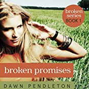 Broken Promises: Broken, Book 1 | [Dawn Pendleton]