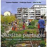 Jardins partag�s : Utopie, �cologie, conseils pratiquespar Fr�d�rique Basset