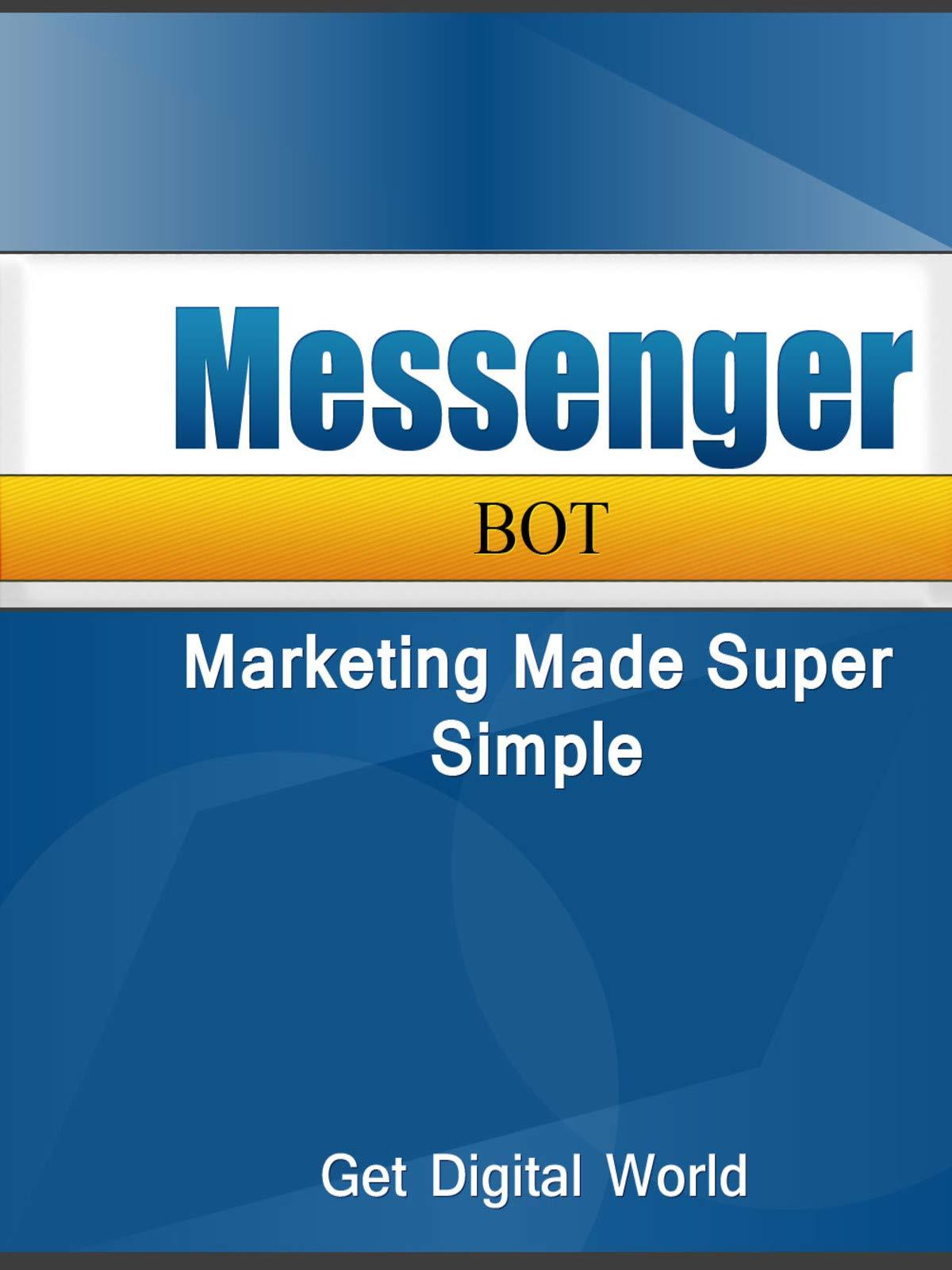 Messenger Bot Marketing Made Super Simple