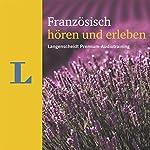 Französisch hören und erleben (Langenscheidt Premium-Audiotraining)