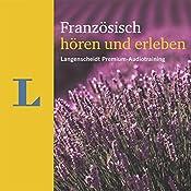 Französisch hören und erleben (Langenscheidt Premium-Audiotraining) (       ungekürzt) von Gabrielle Robein, Natascha Borota Gesprochen von: div.