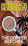 Andrew Delaplaine The Copper Beeches: The Adventures of Sherlock Holmes IV