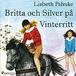 Britta och Silver på vinterritt(Britta och Silver 9) | Lisbeth Pahnke