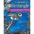 La beaut� du Zentangle : Le plein d'inspiration gr�ce � 137 artistes Zentangle du monde entier