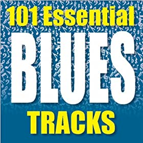 101 Essential Blues Tracks