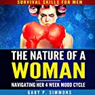 The Nature of a Woman: Navigating Her 4-Week Mood Cycle Hörbuch von Gary P. Simmons Gesprochen von: Gary P. Simmons